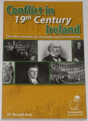 Conflict in 19th Century Ireland - The Development of Unionism and Nationalism, by Russell Rees